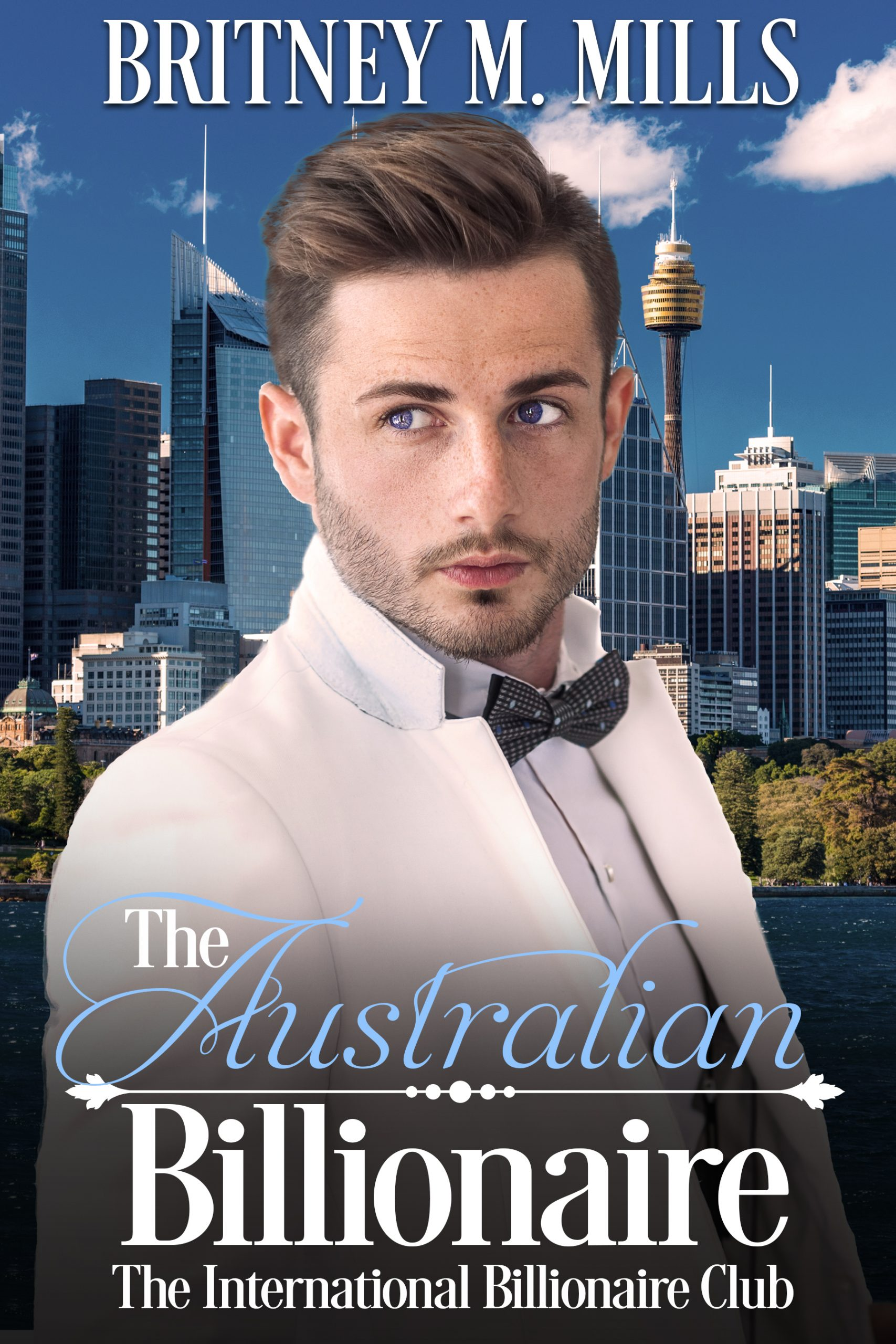 The Australian Billionaire by Britney M. Mills l International Billionaire Club Series