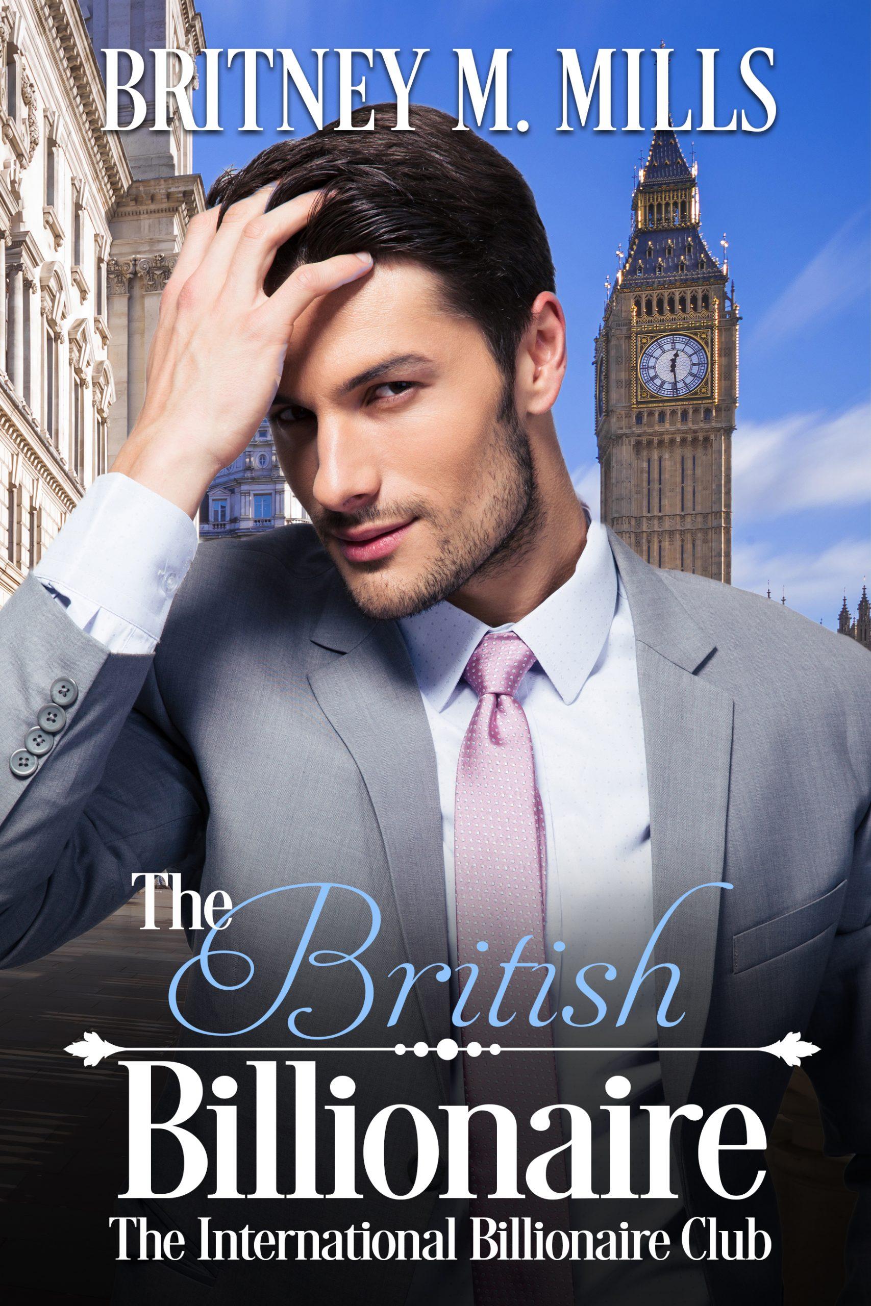 The British Billionaire by Britney M. Mills l International Billionaire Club Series