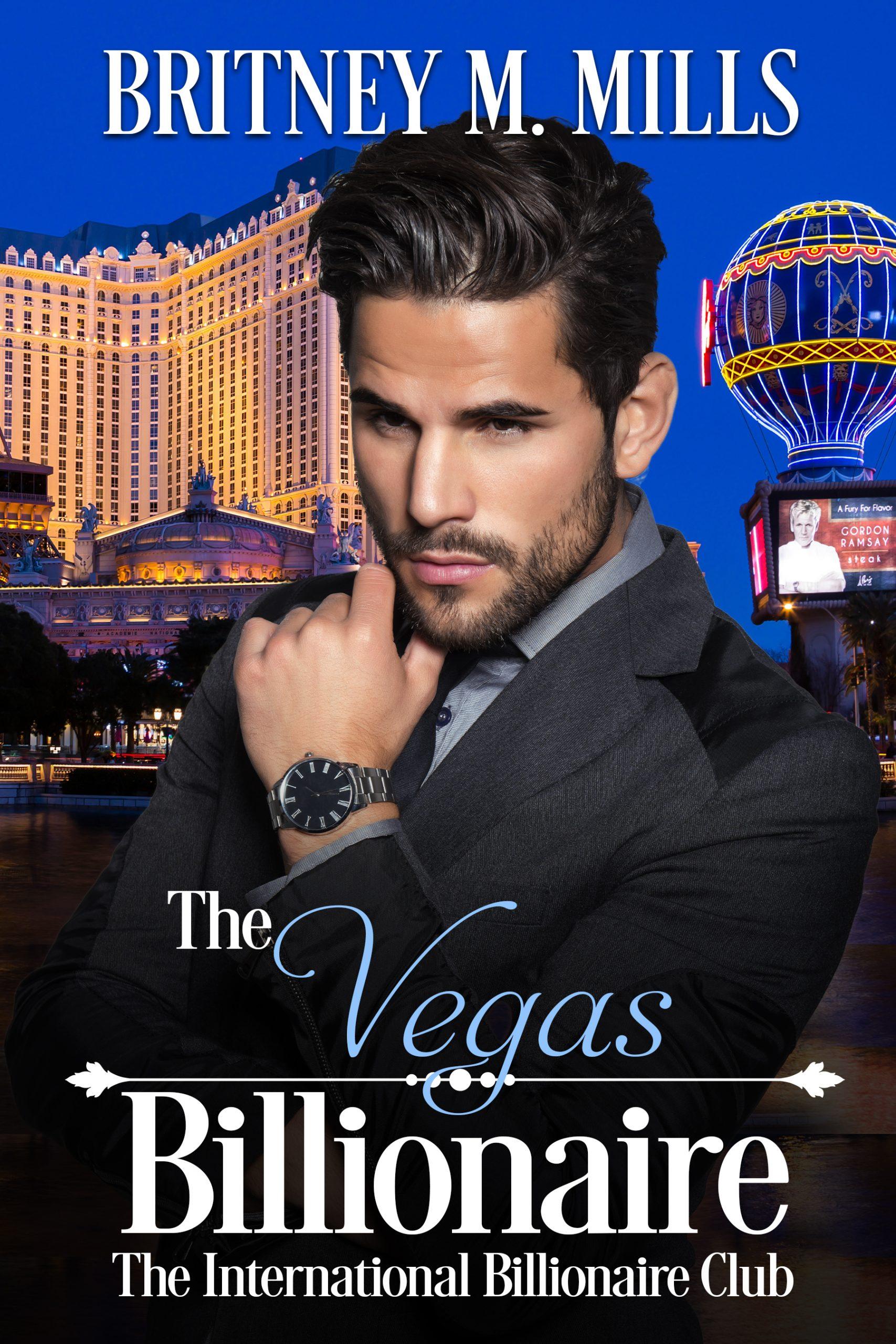The Vegas Billionaire by Britney M. Mills l International Billionaire Club Series